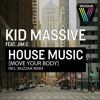 Kid Massive Feat Jim C - House Music (Move Your Body)