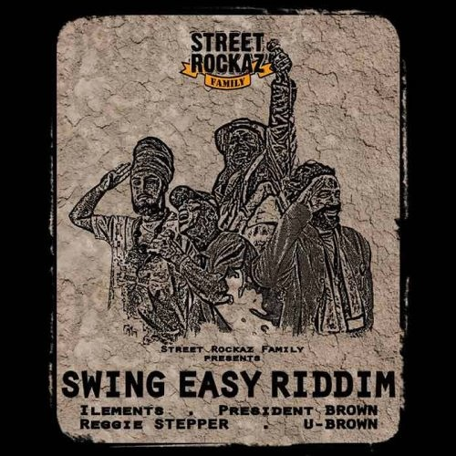 Street Rockaz Family – Swing Easy Riddim