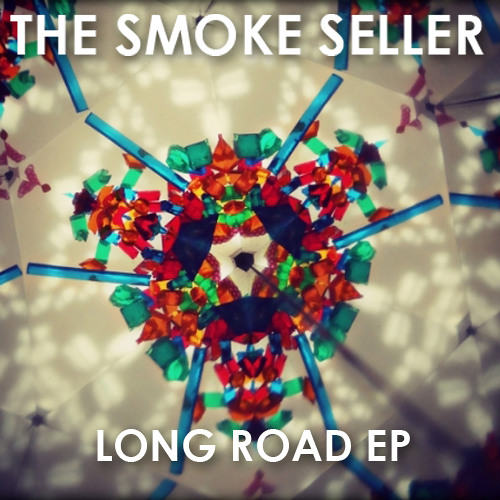 The Smoke Seller - Long Road EP [FREE DOWNLOAD]