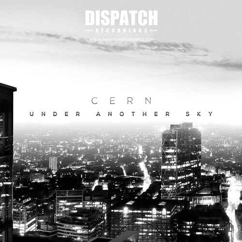 Cern 'Under Another Sky' Album - Dispatch Recordings - OUT NOW