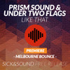 Prism Sound & Under Two Flags - Like That [Sick & Sound Premiere] [Free Download]