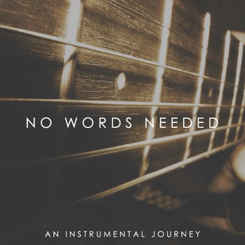 No Words Needed (instrumental mix series)