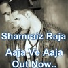 ShaMraiZ Raja - Aaja Ve Aaja Mp3 Song
