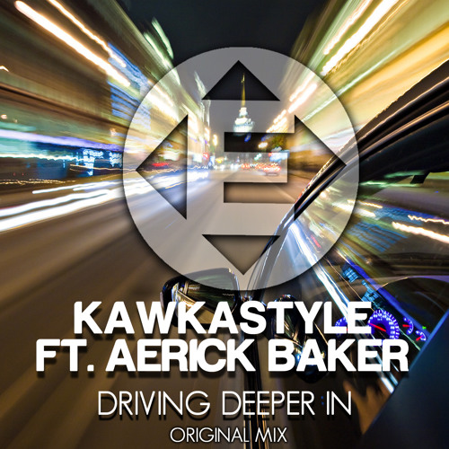 Kawkastyle ft. Aerick Baker - Driving Deeper In (Casalka Remix)