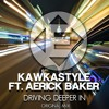 Download Kawkastyle Ft. Aerick Baker - Driving Deeper In (Casalka Remix) Mp3