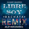 Libre Soy / Let It Go *COVER - Frozen Bachata RMX By The Blap Mercenaries BPM 65