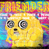 Friender - Time To Tell A Pinch A Penny Who's A Whatsit Done It What For