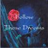 Follow Those Dreams .. Original ..Jenny Dyer, Lee Turner and Claire Adamik