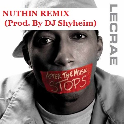 Lecrae- Nuthin (Remix) prod. by DJ Shyheim (Radio Version)