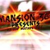Club Mansion Mash Up Mix