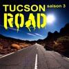 TUCSON ROAD Episode 5 Saison 3