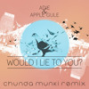 Adie & Apple Gule - Would I Lie To You? (Chunda Munki Remix)