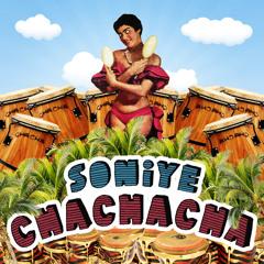 Soniye - CHACHACHA