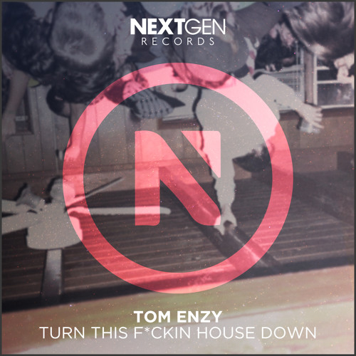 Tom Enzy - Turn This Fucking House Down (Original Mix)