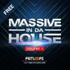 Massive in da House Volume 1 (Free DL @ FREE.FatLoops.com)