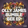 Olly James - Bumblebee (Bumblebee EP) OUT NOW!