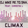 DJ Mike Re.To.Sna. feat. Christin L - Climax (Radio Mix)