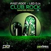 Fast Foot & Led DJs - Club Rock (Shwann Remix) *Supported by Dyro*