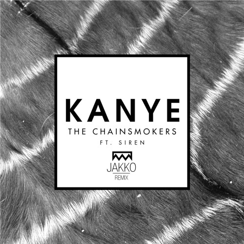 The Chainsmokers feat. sirenXX - Kanye (JAKKO Remix)