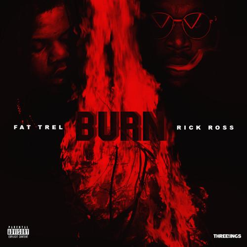 Fat Trel ft Rick Ross – Burn