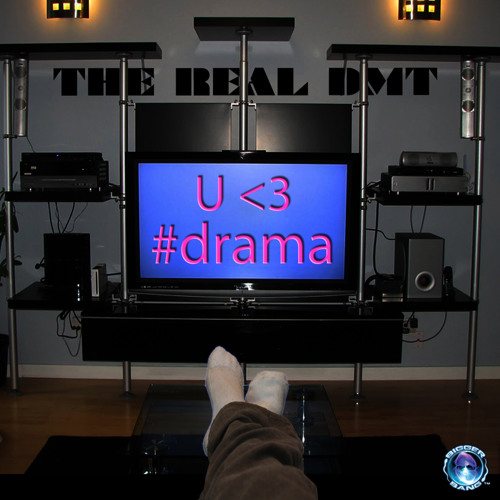 U <3 #Drama - The Real DMT - Free Download