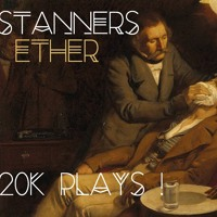 Stanners - Ether (20K Plays!) (For Sale/Lease)