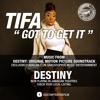 Tifa - Got To Get It