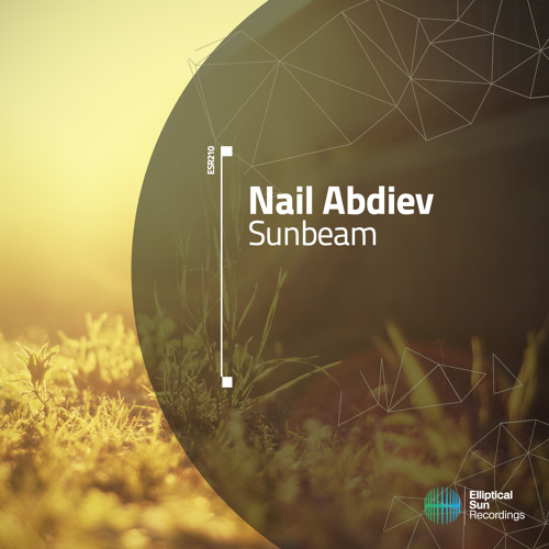 Nail Abdiev - Sunbeam ( Original Mix ) Available 13.11.14