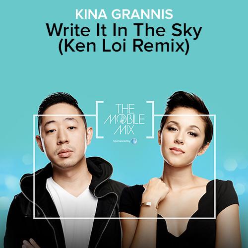 Kina Grannis - Write It In The Sky (Ken Loi Remix)
