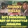 80'z90'z Dancehall Art of Freeztyle Jugglin re-up