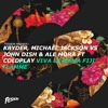 Kryder, Michael Jackson, John Dish & Ale Mora Ft Coldplay - Viva La Mama Fiji Flamme (Feshon Mashup)