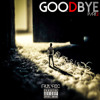 "GoodBye (Part 2)""I Heard"" Produced By Tru'Lyric"