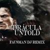 Drácula-Untold (Fausman Dj Remix)