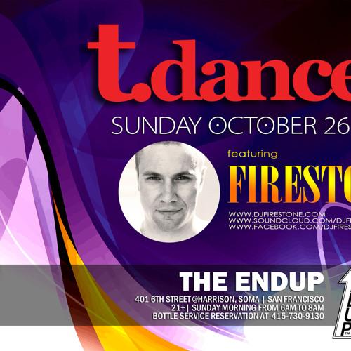 FIRESTONE - Tdance at the EndUp - October 26, 2014