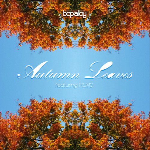 Autumn Leaves Ft Pismo By Bopalloy Bop Alloy Free