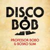 Disco Bob - Professor Bobo & Bosko Slim (OUT NOW - As heard on the Homebase TV advert)