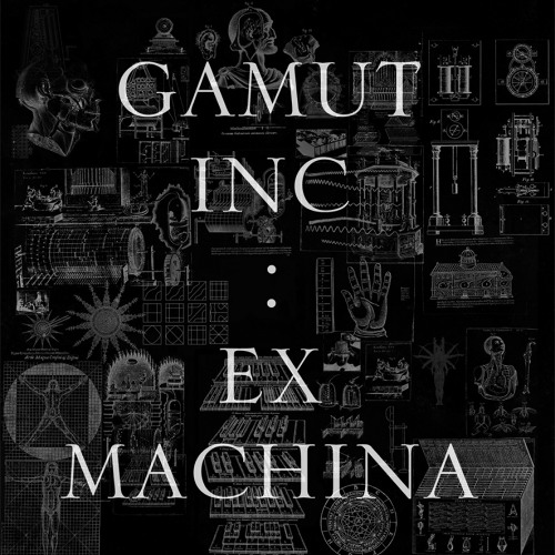 gamut inc: EX MACHINA LP preview