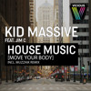 Kid Massive Feat Jim C - House Music (Move Your Body) [Muzzaik Remix]