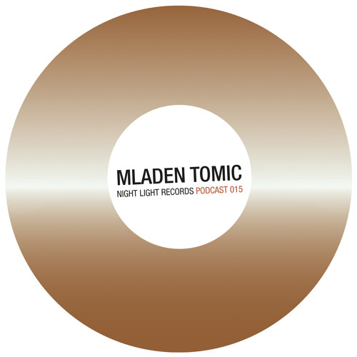 Mladen Tomic - Night Light Records Podcast 015