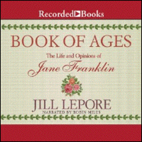 BOOK OF AGES By Jill Lepore, Read By Robin Miles