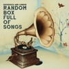 Random Box Full Of Songs (Full Album, Official Audio)