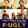 Yeh Fugly Fugly Kya Hai-FUGLY (Insane Mix)