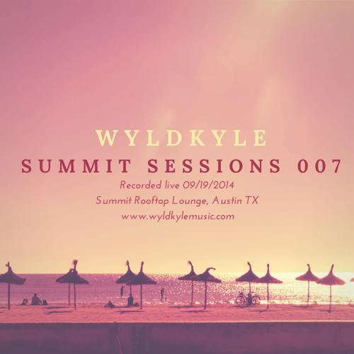 SummitSessions007 *LIVE* Friday September 19th 2014