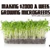 Making $2000 A Week Growing Microgreens with Luke Callahan. (PVP087)