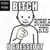 BubbleEye- U Guessed It Freestyle