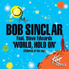 Bob Sinclar Feat. Steve Edwards - World, Hold On (Kue Remix)