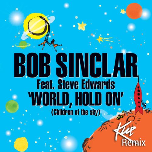 Bob Sinclar feat. Steve Edwards - World, Hold On (Mike Morales Remix)