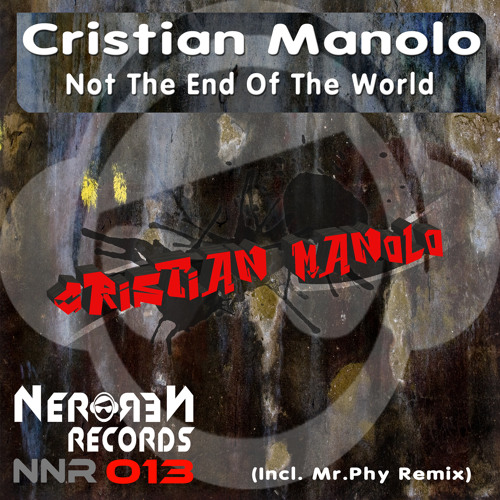 Cristian Manolo - Not The End Of The World (Mr.Phy Underemix)