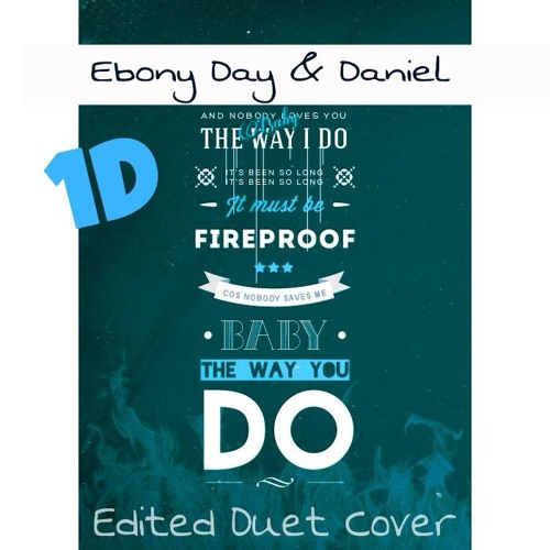 Fireproof ONE DIRECTION (Ebony Day) Edited Duet Cover by Daniel on