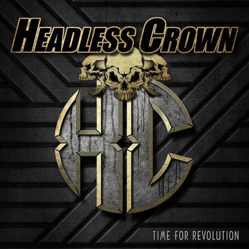 Headless Crown - Time For Revolution - Full Album
